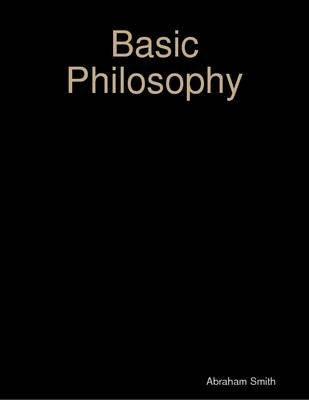 Basic Philosophy (Electronic book text): Abraham Smith