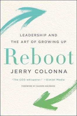Reboot - Leadership and the Art of Growing Up (Hardcover): Jerry Colonna