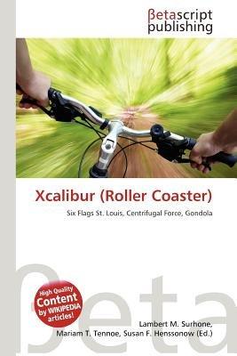Xcalibur (Roller Coaster) (Paperback): Lambert M. Surhone, Mariam T. Tennoe, Susan F. Henssonow