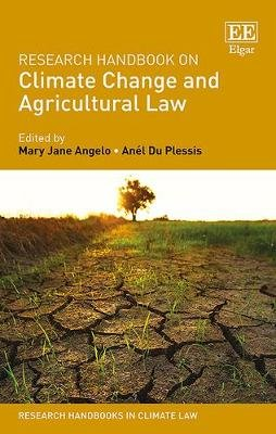 Research Handbook on Climate Change and Agricultural Law (Hardcover): Mary Jane Angelo, Anel Du Plesis