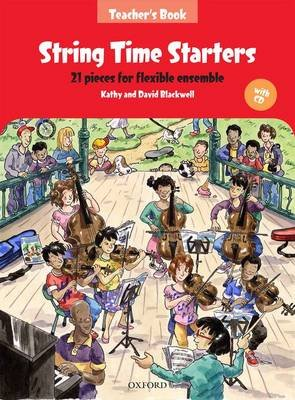 String Time Starters - 21 pieces for flexible ensemble (Mixed media product, Teacher's book + CD): Kathy Blackwell, David...