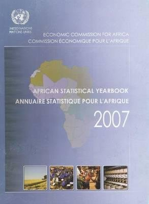 African Statistical Yearbook 2007 (Paperback, 25th ed.): United Nations Economic Commission for Africa