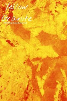 Yellow Granite 100 Page Lined Journal - Blank 100 Page Lined Journal for Your Thoughts, Ideas, and Inspiration (Paperback):...