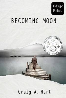 Becoming Moon (Paperback): Craig A. Hart
