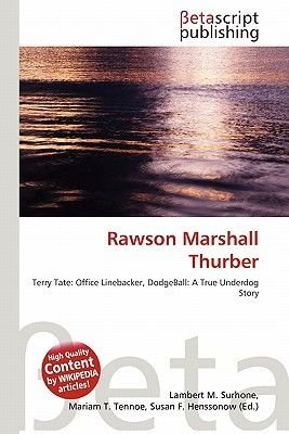 Rawson Marshall Thurber (Paperback): Lambert M. Surhone, Mariam T. Tennoe, Susan F. Henssonow