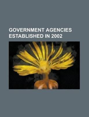 Government Agencies Established in 2002 - New York City Department of Education, Counterintelligence Field Activity, USA...