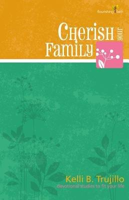 Cherish Your Family (Paperback): Kelli B Trujillo