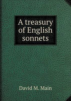 A Treasury of English Sonnets (Paperback): David M. Main