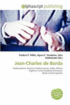 Jean-Charles de Borda (Paperback): Frederic P. Miller, Agnes F. Vandome, John McBrewster