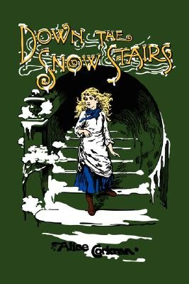 Down the Snow Stairs - Or, from Goodnight to Goodmorning (Hardcover): Alice Corkran