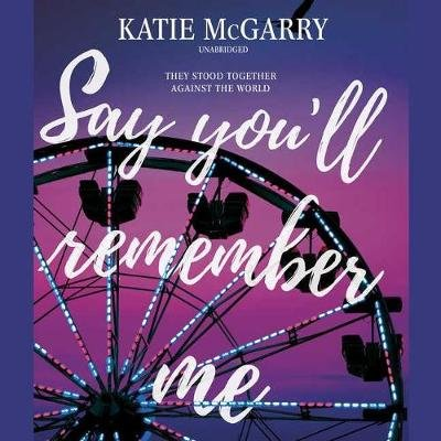 Say You'll Remember Me Lib/E (Standard format, CD, Original ed.): Katie McGarry