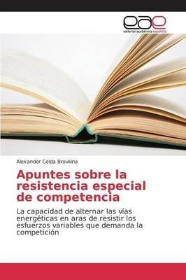 Apuntes Sobre La Resistencia Especial de Competencia (Spanish, Paperback): Celda Brovkina Alexander