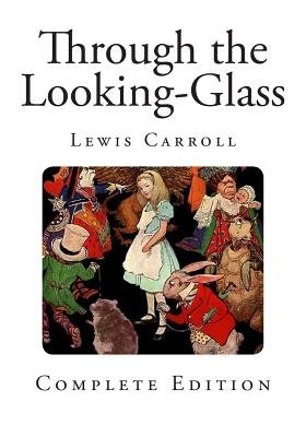Through the Looking-Glass (Paperback): Lewis Carroll