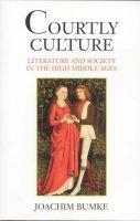 Courtly Culture - Literature and Society in the High Middle Ages (Paperback, New edition): Joachim Bumke