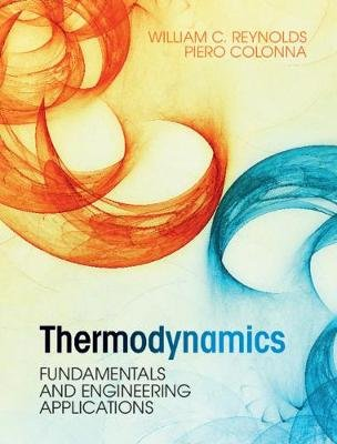 Thermodynamics - Fundamentals and Engineering Applications (Hardcover): William C. Reynolds, Piero Colonna