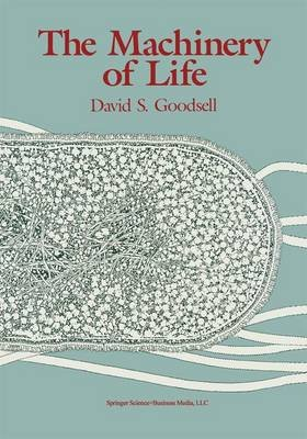 The Machinery of Life (Paperback, New edition): David S Goodsell