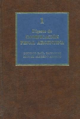 Digesto de Codificacion Penal Argentina 1 (Spanish, Hardcover): Miguel Alfredo Arnedo, Eugenio Raul Zaffaroni