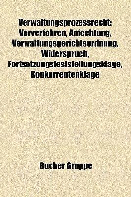 Verwaltungsprozessrecht - Vorverfahren, Anfechtung, Verwaltungsgerichtsordnung, Widerspruch, Fortsetzungsfeststellungsklage,...