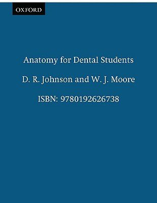 Anatomy for Dental Students (Paperback, 3rd Revised edition): D.R. Johnson, W.J. Moore