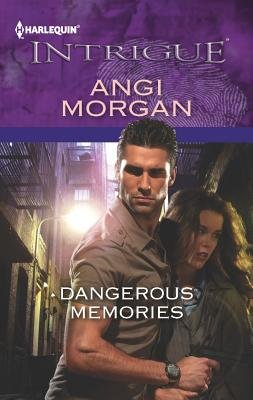 Dangerous Memories (Paperback): Angi Morgan