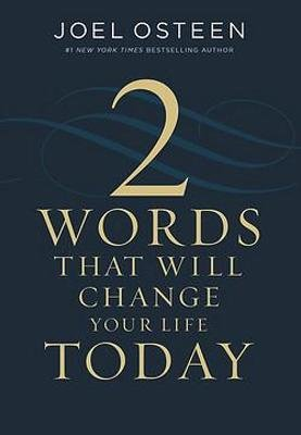2 Words That Will Change Your Life Today (Hardcover): Joel Osteen