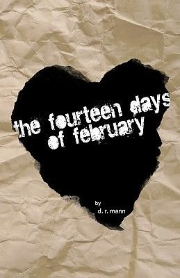 The Fourteen Days of February (Paperback): D. R. Mann