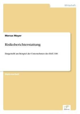 Risikoberichterstattung (German, Paperback): Marcus Mayer