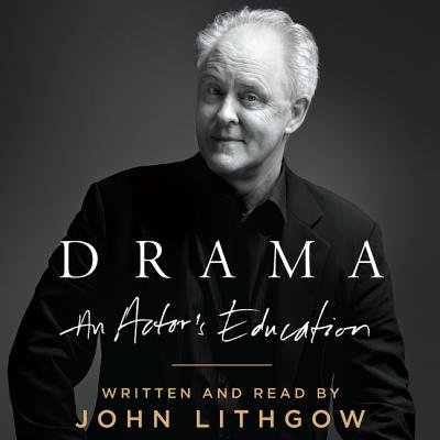 Drama - An Actor's Education (Downloadable audio file, Unabridged edition): John Lithgow
