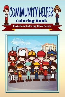 Community Helper Coloring Book (Paperback): The Blokehead