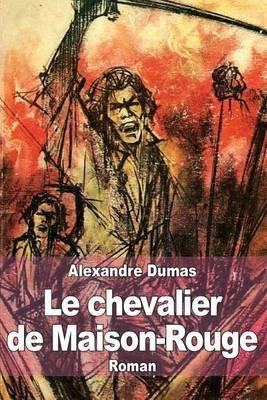 Le Chevalier de Maison-Rouge (French, Paperback): Alexandre Dumas