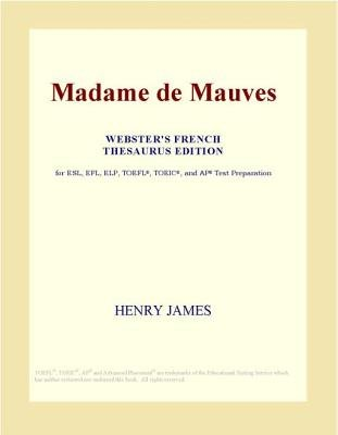 Madame de Mauves (Webster's French Thesaurus Edition) (Electronic book text): Inc. Icon Group International