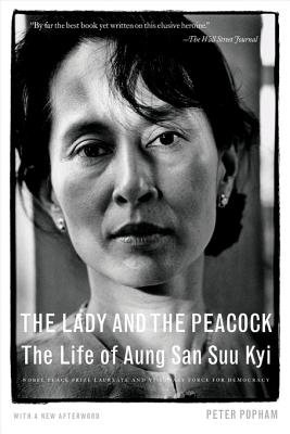 The Lady and the Peacock - The Life of Aung San Suu Kyi (Electronic book text): Peter Popham
