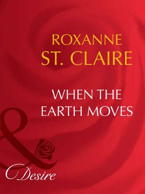 When the Earth Moves (Electronic book text, ePub First edition): Roxanne St. Claire