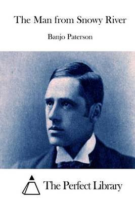 The Man from Snowy River (Paperback): Banjo Paterson