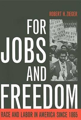 For Jobs and Freedom (Electronic book text): Robert H Zieger
