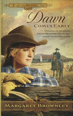 Dawn Comes Early (Large print, Hardcover, large type edition): Margaret Brownley