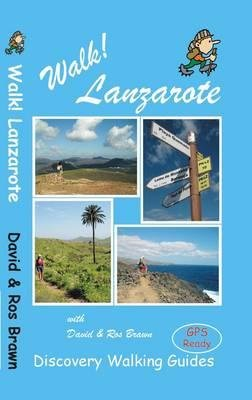 Walk! Lanzarote (Paperback, 3rd Revised edition): David Brawn, Ros Brawn