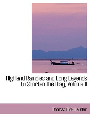Highland Rambles and Long Legends to Shorten the Way, Volume II (Large print, Paperback, Large type / large print edition):...