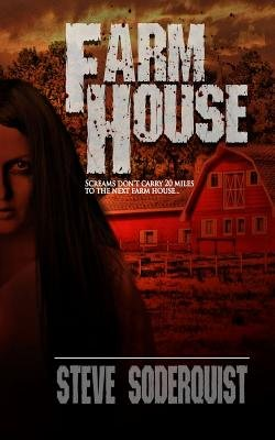 Farm House (Electronic book text): Steve Soderquist