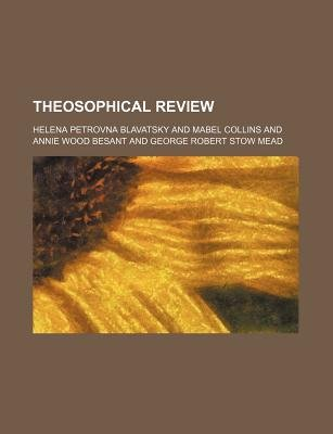 Theosophical Review (Volume 18) (Paperback): Helena Petrovna Blavatsky