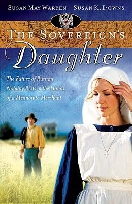 The Sovereign's Daughter (Paperback): Susan Downs, Susan May Warren