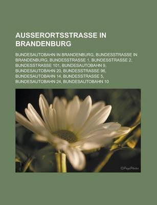 Ausserortsstrasse in Brandenburg - Bundesautobahn in Brandenburg, Bundesstrasse in Brandenburg, Bundesstrasse 1, Bundesstrasse...
