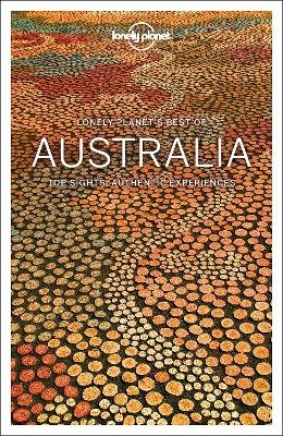 Lonely Planet Best of Australia (Paperback, 3rd edition): Lonely Planet, Anthony Ham, Andrew Bain, Fleur Bainger, Dr Michael...