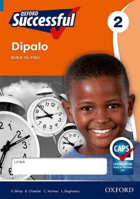 Oxford successful dipalo: Gr 2: Workbook (Tswana, Paperback): F. Africa, Ed Chantler, C. Holmes, L-A. Stephanou