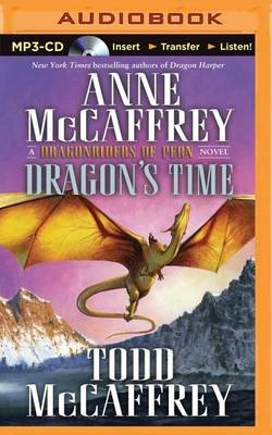 Dragon's Time (MP3 format, CD): Anne McCaffrey, Todd  J. McCaffrey