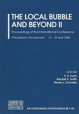 The Local Bubble and Beyond II (Paperback): Randall K. Smith, Steven L. Snowden, K.D. Kuntz