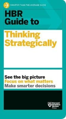 HBR Guide to Thinking Strategically (Paperback): Harvard Business Review