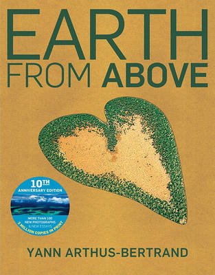 Earth from Above (Hardcover, 10th): Yann Arthus-Bertrand