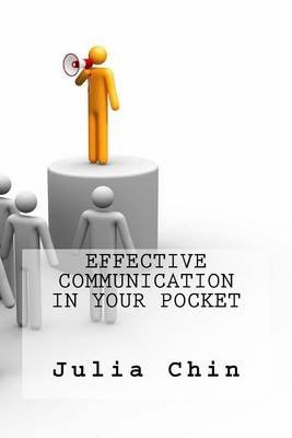Effective Communication in Your Pocket (Paperback): Julia Chin