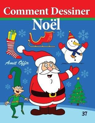 Comment Dessiner Noel Livre De Dessin French Paperback Amit